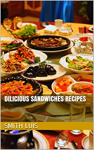 Dilicious Sandwiches Recipes by Smith Luis