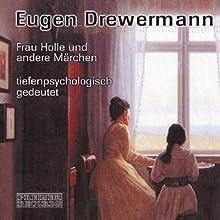 Märchen tiefenpsychologisch gedeutet Hörbuch von Eugen Drewermann Gesprochen von: Eugen Drewermann