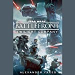 Battlefront: Twilight Company: Star Wars | Alexander Freed