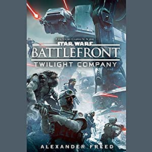 Battlefront: Twilight Company Hörbuch