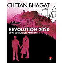 Revolution 2020 (       UNABRIDGED) by Chetan Bhagat Narrated by Merrill Sequeira