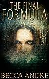 The Final Formula: An Urban Fantasy Novel (The Final Formula Series, Book 1) (English Edition)