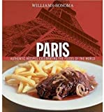Williams-Sonoma Foods of the World: Paris: Authentic Recipes Celebrating the Foods of the World (0848728548) by Spieler, Marlena