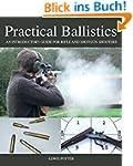 Practical Ballistics: An Introductory...