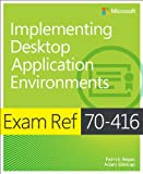 Exam Ref 70-416: Implementing Desktop Application Environments (0735677204) by Regan, Patrick