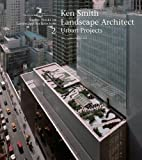 img - for Ken Smith Landscape Architects/Urban Projects: A Source Book in Landscape Architecture (Source Books in Landscape Architecture) book / textbook / text book