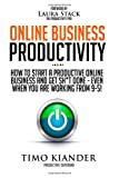 img - for Online Business Productivity: How to Start a Productive Online Business and Get Sh*t Done - Even When You Are Working from 9-5! book / textbook / text book