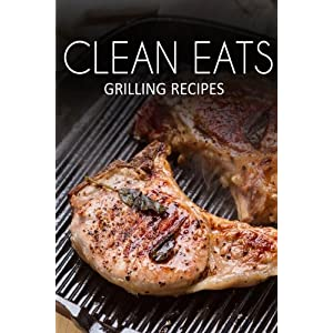 Grilling Recipes (Clean E Livre en Ligne - Telecharger Ebook