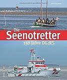 Die Seenotretter - 150 Jahre DGzRS