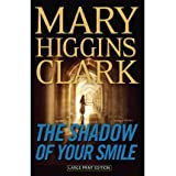 THE SHADOW OF YOUR SMILE , LARGE PRINT[The Shadow of Your Smile , Large Print] BY Clark, Mary Higgins(Author)Paper...