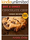 Hot & Gooey Chocolate Chip Cookie Recipes - The Best Ooey Gooey Chocolate Chip Cookies Ever Made To Melt In Your Mouth!