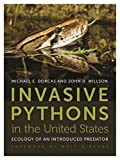 Invasive Pythons in the United States: Ecology of an Introduced Predator (Wormsloe Foundation Nature Book Ser.)