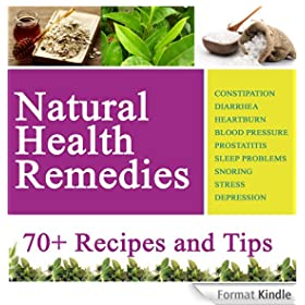 Natural Health Remedies For Everything: Embarassing Stomach Problems, Heartburn, High/Low Blood Pressure, Sleep Disorders, Stress, Depression etc (English Edition)