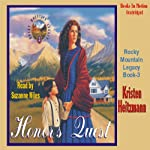 Honor's Quest: Rocky Mountain Legacy #3 (       UNABRIDGED) by Kristen Heitzmann Narrated by Suzanne Niles