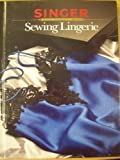 Sewing Lingerie (0865732604) by Singer
