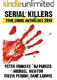 2014 Serial Killers True Crime Anthology: Volume I (Annual Serial Killers Anthology) (English Edition)