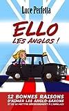 Ello les Anglos!: Douze bonnes raisons de se mettre sérieusement à l'anglais