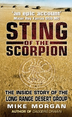 The Sting of the Scorpion: The Inside Story of the Long Range Desert Group by Mike Morgan (9-Dec-2003) Paperback