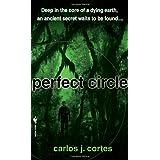 Perfect Circle ~ Carlos J. Cortes