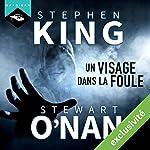 Un visage dans la foule | Stephen King,Stewart O'Nan