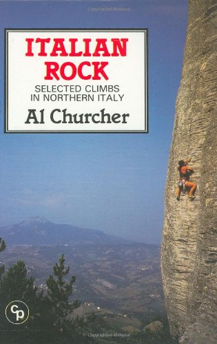 Italian Rock: Selected Climbs in Northern Italy