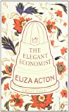 The Elegant Economist (Penguin Great Food)