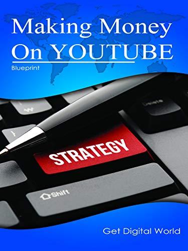 Making Money On YouTube Blueprint