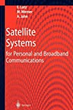 E. Lutz Satellite Systems for Personal and Broadband Communications