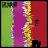 Noel Gallagher's High Flying Birds Ballad Of The Mighty I [7
