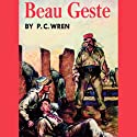 Beau Geste Audiobook by P.C. Wren Narrated by Geoffrey Howard