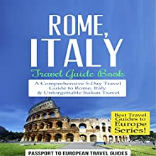 Rome, Italy: Travel Guide Book: Best Travel Guides to Europe, Book 2 (       UNABRIDGED) by  Passport to European Travel Guides Narrated by Caroline Neilson