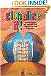 Globalize It!:Stories/Imf/Wrld.Bnk/Wto