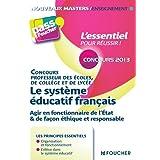 Le système éducatif Français Concours 2013: Agir en fonctionnaire de l'état et de façon éthique et responsable...