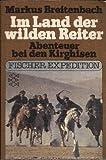 Im Land der wilden Reiter. Abenteuer bei den Kirghisen.