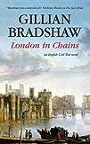 London in Chains: An English Civil War Novel (0727867962) by Bradshaw, Gillian