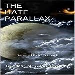 The Hate Parallax | Allan Cole,Nick Perumov