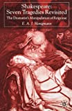 img - for Shakespeare: Seven Tragedies Revisited: The Dramatist's Manipulation of Response book / textbook / text book