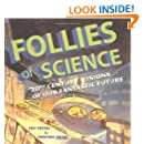 Follies of Science: 20th Century Visions of Our Fantastic Future