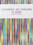L'harmonie des couleurs : Le guide