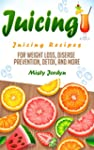 Juicing: Juicing Recipes for Weight L...