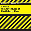 The Adventures of Huckleberry Finn: CliffsNotes (       UNABRIDGED) by Robert Bruce, Ph.D. Narrated by Nick Podehl