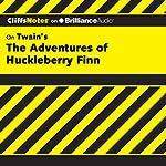 The Adventures of Huckleberry Finn: CliffsNotes | Robert Bruce, Ph.D.