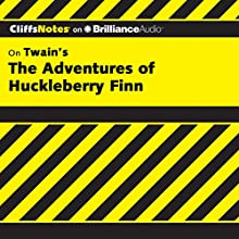 The Adventures of Huckleberry Finn: CliffsNotes Audiobook by Robert Bruce, Ph.D. Narrated by Nick Podehl
