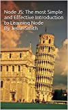 Node JS: The most Simple and Effective Introduction to Learning Node: Quickly set up Node projects and interact with JQuery, Angular, Events, File system and more