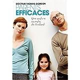 Parents efficaces : Une autre �coute de l'enfantpar Thomas Gordon