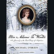 Mrs. Adams in Winter: A Journey in the Last Days of Napoleon | [Michael O'Brien]