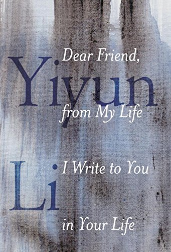 Book Cover: Dear Friend, from My Life I Write to You in Your Life