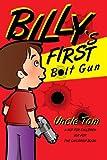 Billy's First Bolt Gun (Not For Children But For The Children Book 1)