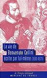 echange, troc Benvenuto Cellini - La vie de Benvenuto Cellini écrite par lui-même: (1500-1571)