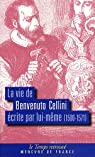La vie de Benvenuto Cellini �crite par lui-m�me (1500-1571) par Cellini